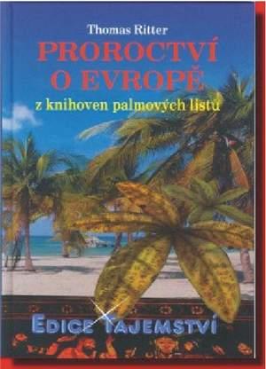 2. PROROCTVÍ O EVROPĚ z knihoven palmových listů